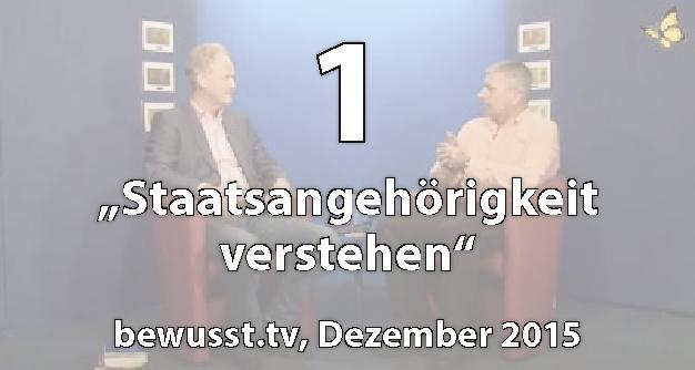 01: Staatsangehörigkeit verstehen - Matthias Weidner bei bewusst.tv (Dezember 2015)