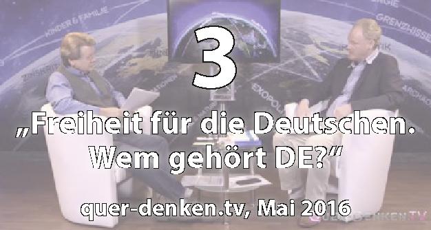03: Freiheit für die Deutschen. Wem gehört DE? - Matthias Weidner bei quer-denken.tv (Mai 2016)