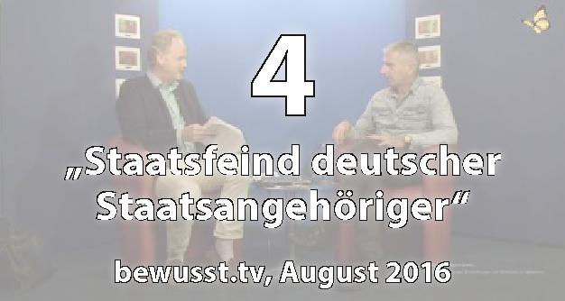 04: Staatsfeind deutscher Staatsangehöriger - Matthias Weidner bei bewusst.tv (August 2016)