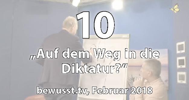 10: Auf dem Weg in die Diktatur? - Matthias Weidner bei bewusst.tv (Februar 2018)