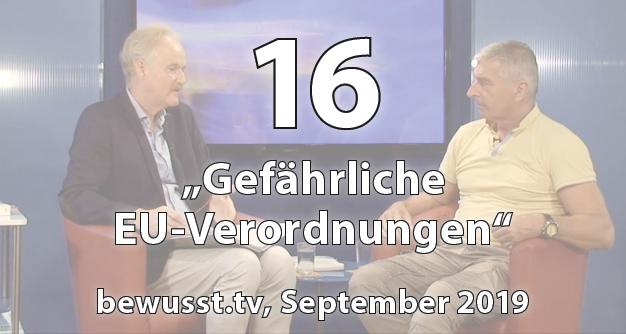 16: Gefährliche EU-Verordnungen (Sept 2019)