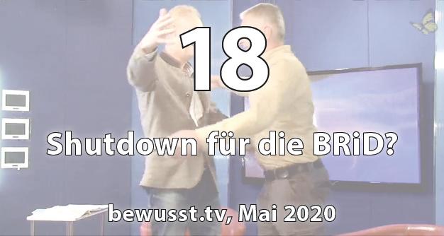 18: Shutdown für die BRiD? - Matthias Weidner bei bewusst.tv (Mai 2020)