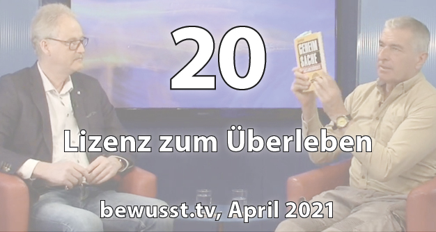 20: Lizenz zum Überleben (April 2021)